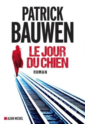 Patrick Bauwen Le Jour du Chien